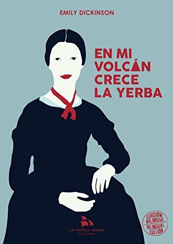 En mi volcan crece la yerba por Emily Dickinson