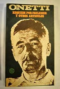 Réquiem por Faulkner y otros artículos par Juan Carlos Onetti