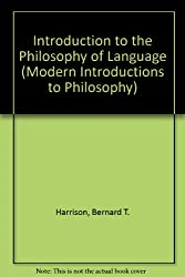 Introduction to the Philosophy of Language (Modern Introductions to Philosophy)