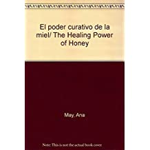 El poder curativo de la miel/ The Healing Power of Honey