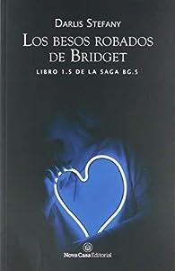 Los besos robados de Bridget par Darlis Stefany Stefany