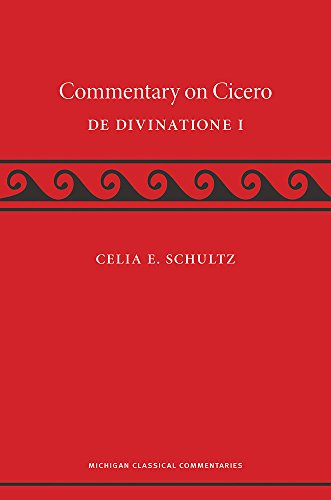 A Commentary on Cicero, de Divinatione I (Michigan Classical Commentaries)