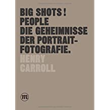 BIG SHOTS! PEOPLE: Die Geheimnisse der Portraitfotografie