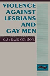 Violence Against Lesbians and Gay Men by Gary David Comstock (1995-04-15)