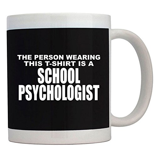 Teeburon The person wearing this T Shirt is a School Psychologist Taza
