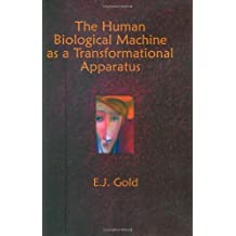 The Human Biological Machine as a Transformational Apparatus: Talks on Transformational Psychology