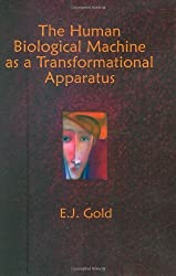 The Human Biological Machine as a Transformational Apparatus: Talks on Transformational Psychology (Consciousness Classics)