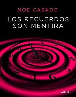 Los recuerdos son mentira eBook: Casado, Noe: Amazon.es: Tienda Kindle