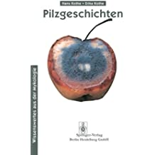Pilzgeschichten: Wissenswertes aus der Mykologie