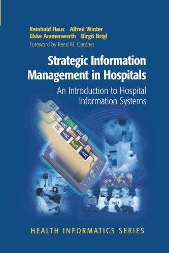 Preisvergleich Produktbild Strategic Information Management in Hospitals: An Introduction to Hospital Information Systems (Health Informatics)