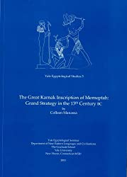 The Great Karnak Inscription of Merneptah: Grand Strategy in the 13 Century Bc