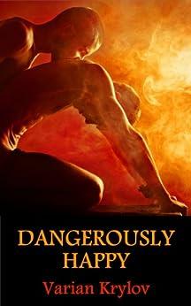 Dangerously Happy (English Edition) von [Krylov, Varian]