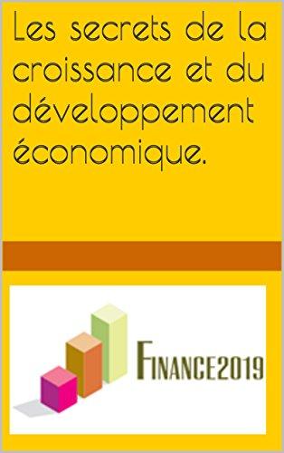 Les secrets de la croissance et du développement économique.