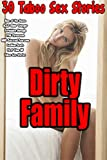 Erotica: Dirty Family: 30 Taboo Sex Stories (Man of the House, MILF, Older Younger, Forbidden, Menage FFM, Threesome MMF, Bisexual Foursome, Lesbian, Brats, ... MF Taboo Sex Stories) (English Edition)