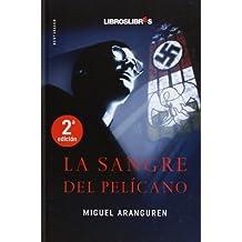 La Sangre Del Pelícano - 3ª Edición