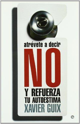 Atrevete a decir no y refuerza tu autoestima (Psicologia Y Salud (esfera))