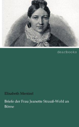 Briefe der Frau Jeanette Strauß-Wohl an Börne por Elisabeth Mentzel