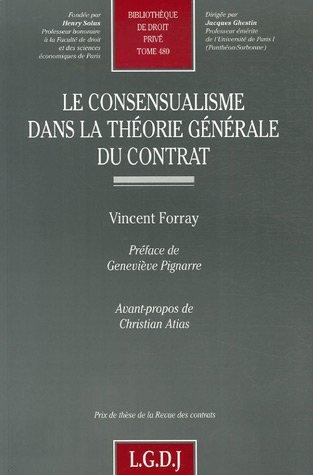 Le consensualisme dans la théorie générale du contrat