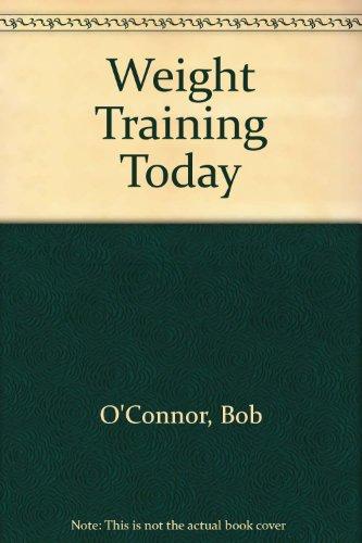 Weight Training Today por Bob O'Connor