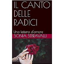 IL CANTO DELLE RADICI: Una lettera d'amore