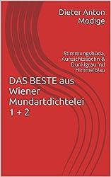 DAS BESTE aus Wiener Mundartdichtelei 1 + 2: Stimmungsbüda, Aunsichtssochn & Dunklgrau 'nd Himme'blau