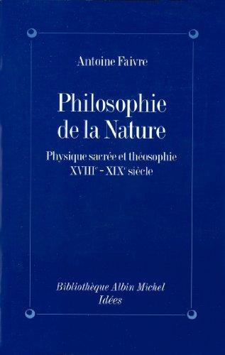 Philosophie de la nature : Physique sacrée et théosophie, XVIIIe-XIXe siècle