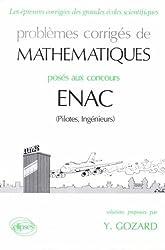 Problèmes corrigés de mathématiques posés aux concours ENAC (pilotes, ingénieurs)