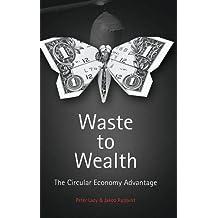 Waste to Wealth: The Circular Economy Advantage