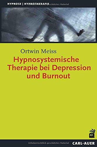 Hypnosystemische Therapie bei Depression und Burnout (Hypnose und Hypnotherapie)