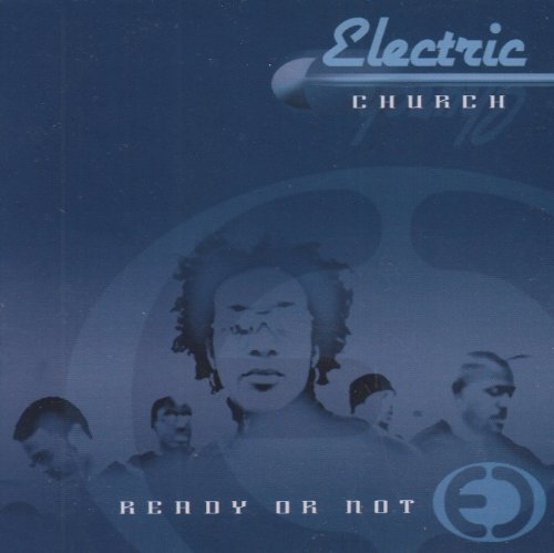 Ready Or Not by Electric Church