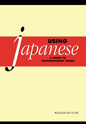 Using Japanese: A Guide to Contemporary Usage (English Edition)