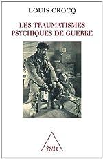 Les traumatismes psychiques de guerre de Louis Crocq