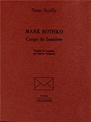 Mark Rothko, corps de lumière