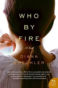 Who by Fire: A Novel (P.S.) von [Spechler, Diana]
