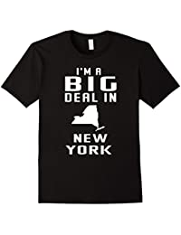 I'm A Big Deal In New New York Funny Novelty T-shirt