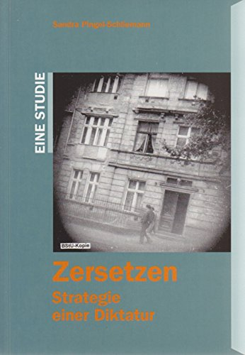 Zersetzen: Strategie einer Diktatur (Schriftenreihe des Robert-Havemann-Archivs)