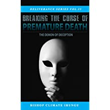 Breaking the Curse of Premature Death (Deliverance Series Book 25)