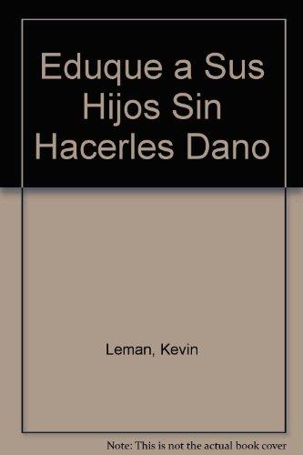 Descargar Libro Eduque a Sus Hijos Sin Hacerles Dano de Kevin Leman