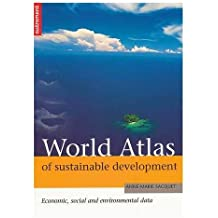 World Atlas of Sustainable Development: Reconciling Economy, Social Welfare and the Environment (Mini-Atlas)