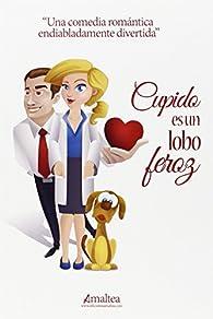 Cupido es un lobo feroz: 1 par Chloe Santana