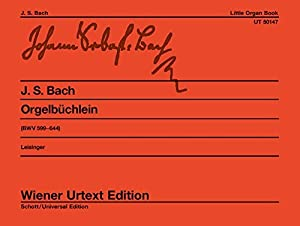 Orgelbuchlein: Little organ book