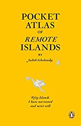 Pocket Atlas of Remote Islands: Fifty Islands I Have Not Visited and Never Will by Judith Schalansky (2012-06-07)