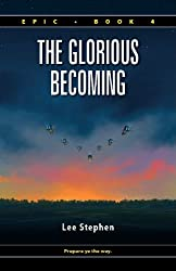 The Glorious Becoming (Epic Book 4) (English Edition)