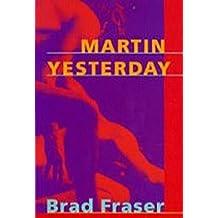 Martin Yesterday by Brad Fraser By (1999-06-01)