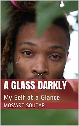 A Glass Darkly: My Self at a Glance (English Edition)