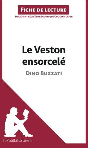 Le Veston ensorcelé de Dino Buzzati (Fiche de lecture): Résumé Complet Et Analyse Détaillée De L'oeuvre