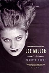 [Lee Miller: A Life] (By: Carolyn Burke) [published: May, 2007]