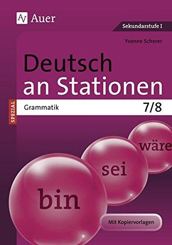 Deutsch an Stationen SPEZIAL Grammatik 7-8: Übungsmaterial zu den Kernthemen der Bildungsstandards Klasse 7/8 8 Station