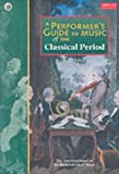 A Performer's Guide to Music of the Classical Period (Performer's Guides (ABRSM)) by Jane Glover (2002-08-01)