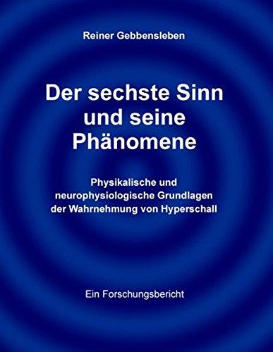 Der sechste Sinn und seine Phänomene: Physikalische und neurophysiologische Grundlagen der Wahrnehmung von Hyperschall